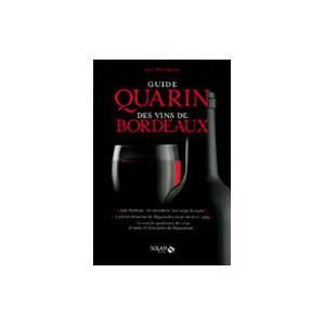 Guide Quarin des vins de Bordeaux (French Edition)